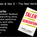 Millennials & Gen Z – The New Workforce