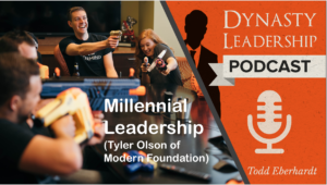 Tyler Olson - Millennial Leadership - Dynasty Leadership Podcast